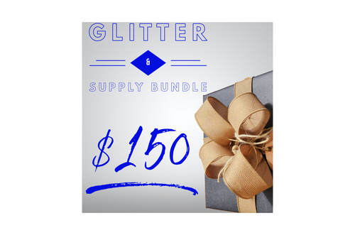 $150 Glitter & Supply Bundle to treat yourself.