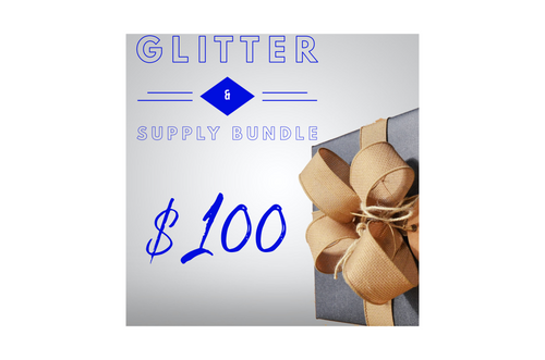 $100 Glitter & Supply Bundle to treat yourself.