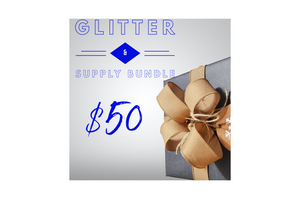 $50 Glitter & Supply Bundle to treat yourself