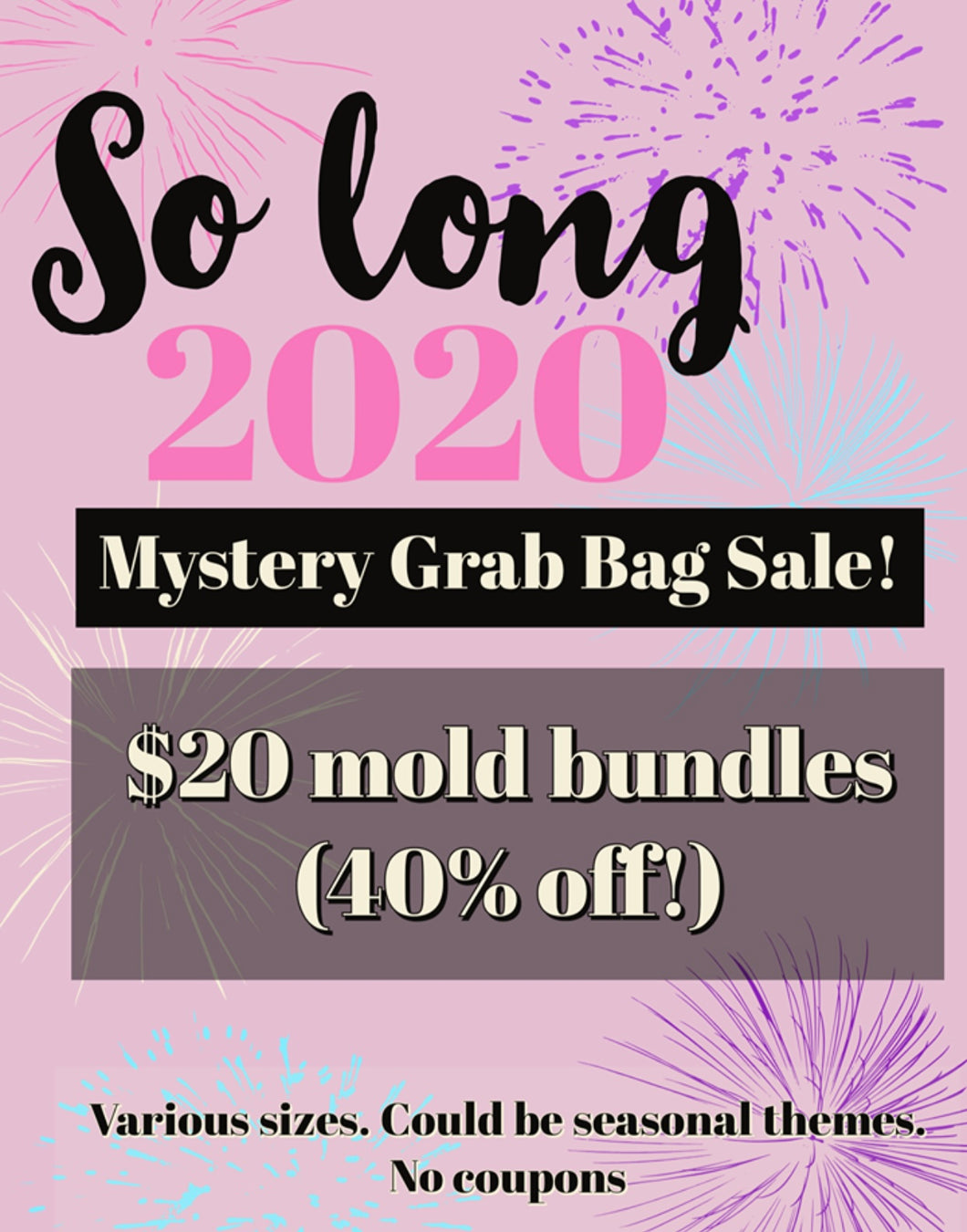 So Long 2020 Mystery Grab Bag $35 molds for $20