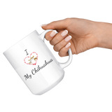 I Love My Chihuahua Coffee Mug - Paws Night Out