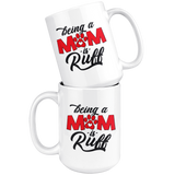 Being A Mom Is Ruff Coffee Mug | Paws Night Out
