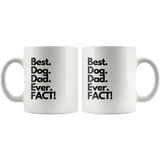 Best Dog Dad Ever FACT Coffee Mug - Paws Night Out