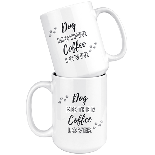 Dog Mother Coffee Lover Coffee Mug
