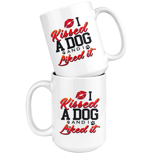 I Kissed A Dog And I Liked It Coffee Mug