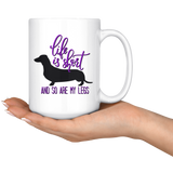 Life Is Short And So Are My Legs Coffee Mug - Paws Night Out