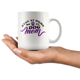 Stay At Home Dog Mom Coffee Mug - Paws Night Out