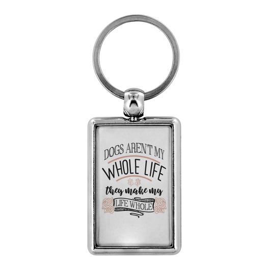 'Dogs Aren't My Whole Life , They Make My Life Whole'  Dog Lover Keychain - Paws Night Out