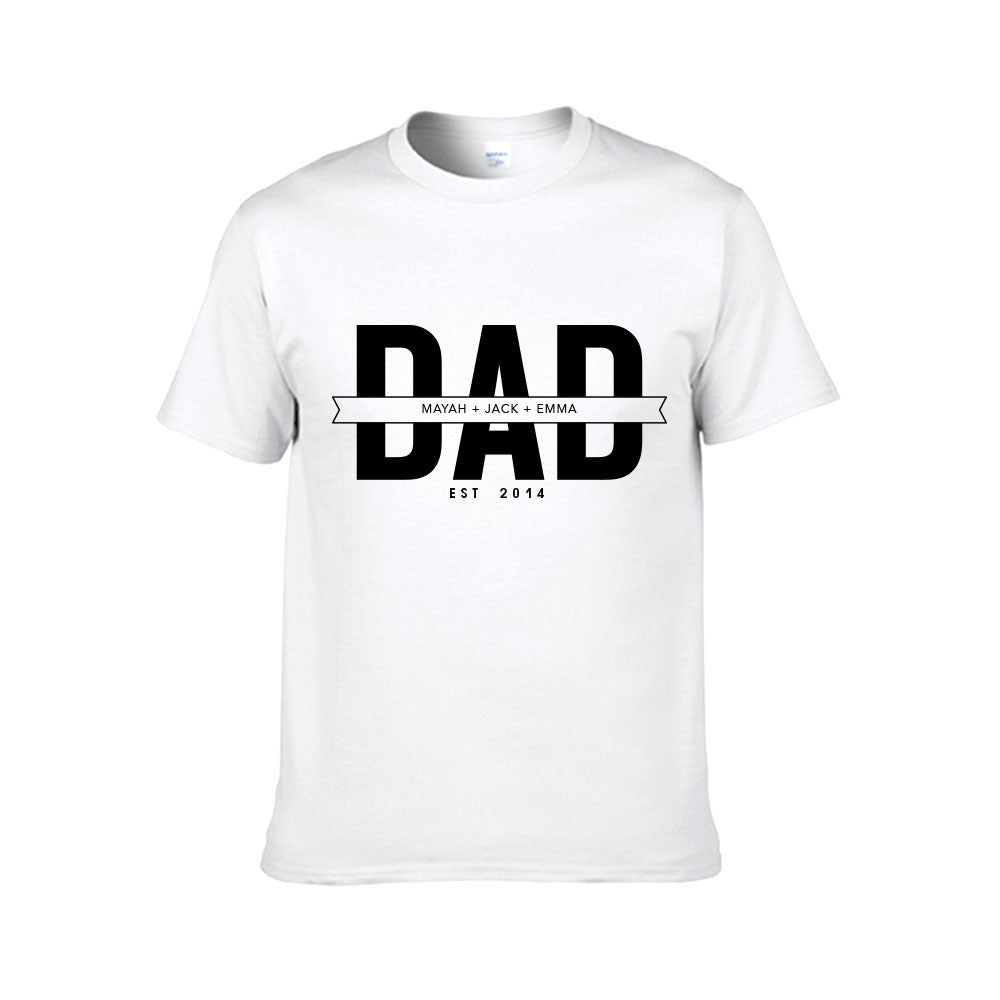 1ccd2587 Customized Dad Kids Name Est Year T-shirt - Unisex Tee