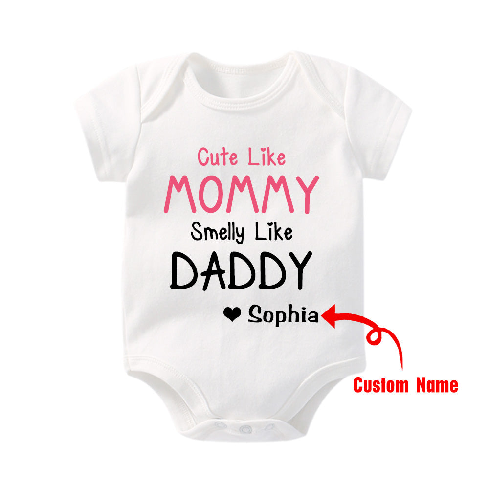 Cute Like Mommy Smelly Like Daddy Personalized Baby Onesie - Short Sleeve