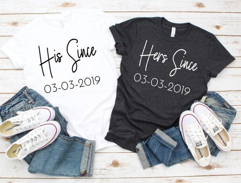 His/Her Since+Date—Couple TShirts