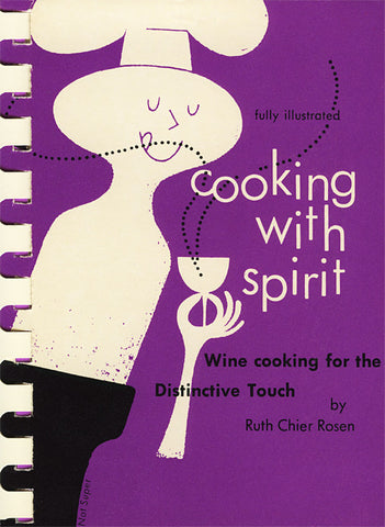 Cooking with Spirit: Wine Cooking for the Distinctive Touch