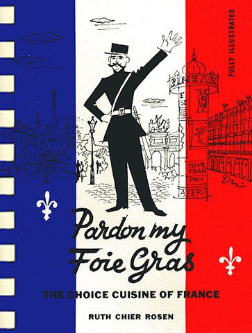 Pardon My Foie Gras: The Choice Cuisine of France