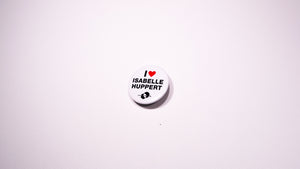 Badge I ❤ Isabelle Huppert