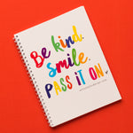 NEW! Be Kind, Smile, Pass it on Notebook
