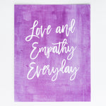 Love and Empathy Everyday print