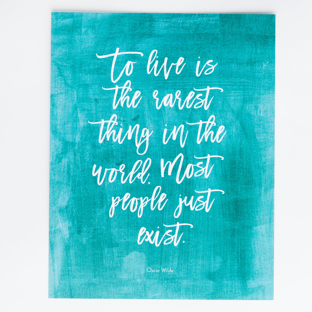 To Live is the Rarest Thing print