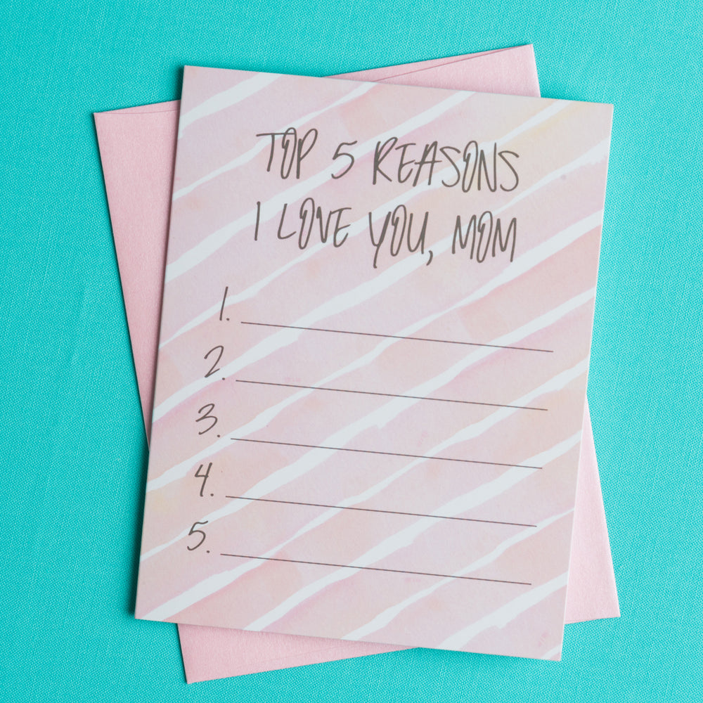Top 5 Reasons I Love Mom Greeting Card