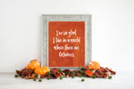 I'm so glad I live in a world where there are Octobers -Anne Shirley