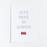 Let's Move to London print