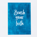 Brush Your Teeth print