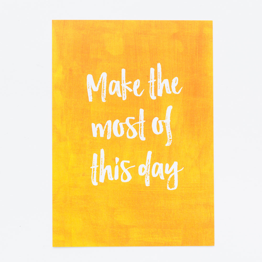 Make the Most of this Day print
