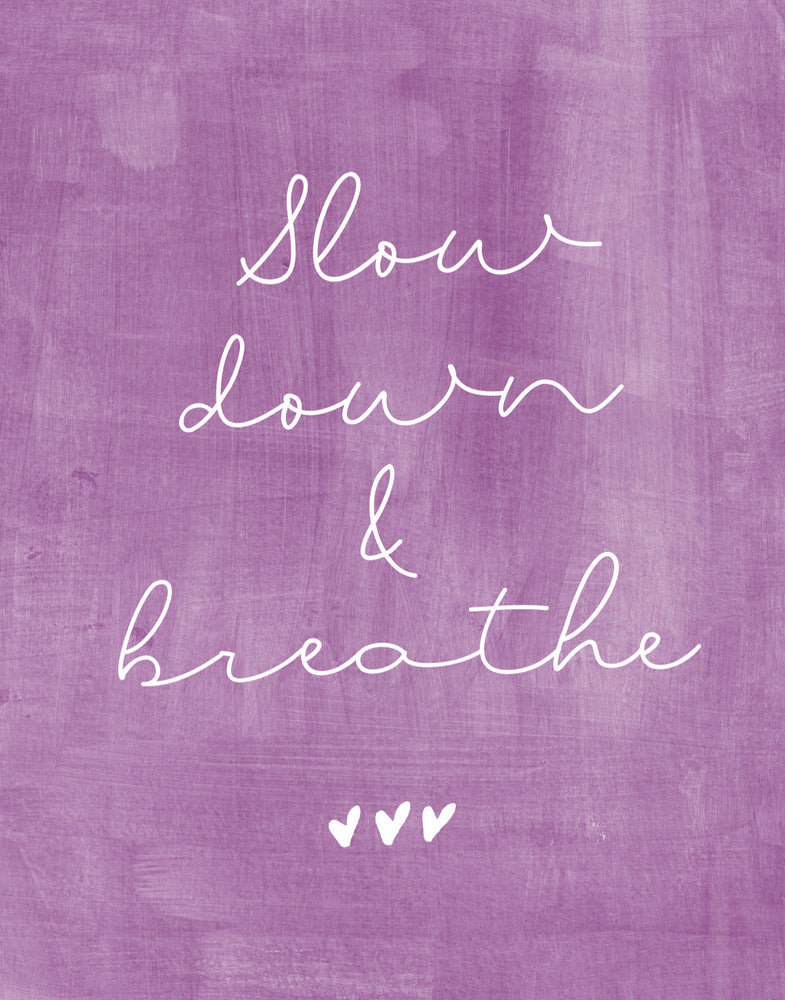 Slow Down & Breathe 11x14 print