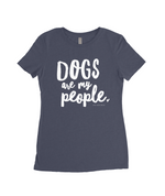 Dogs are my People- Next Level 6710 Women's T-Shirt