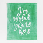 I'm So Glad You're Here, Classroom print