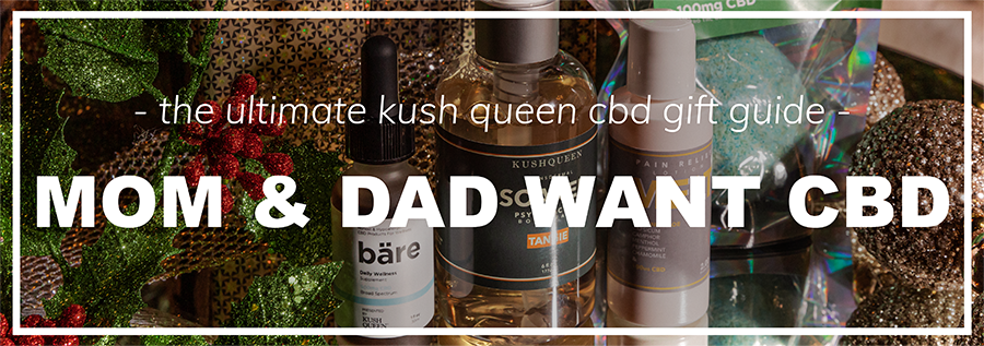 Shop Kush Queen CBD For Mom and Dad