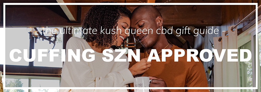 Shop Kush Queen CBD For Your Partner