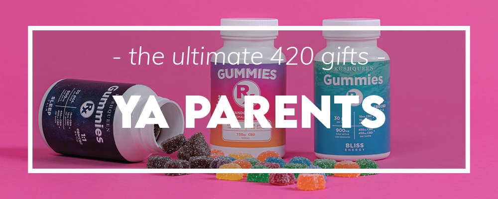 The Ultimate 420 Gift Guide For Parents