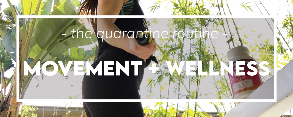 Movement and Wellness are two keys to staying healthy during the Covid-19 quarantine.