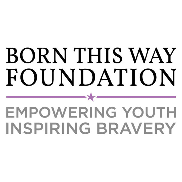 born this way foundation - empowering youth inspiring bravery
