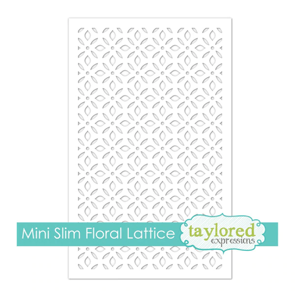 Taylored Expressions - Mini Slim Floral Lattice