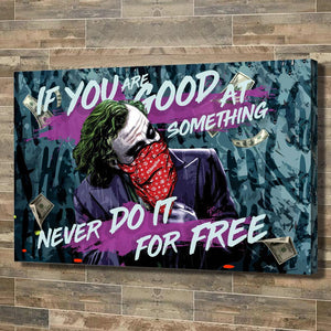 IF YOU'RE GOOD AT SOMETHING NEVER DO IT FOR FREE - REBHORN DESIGN