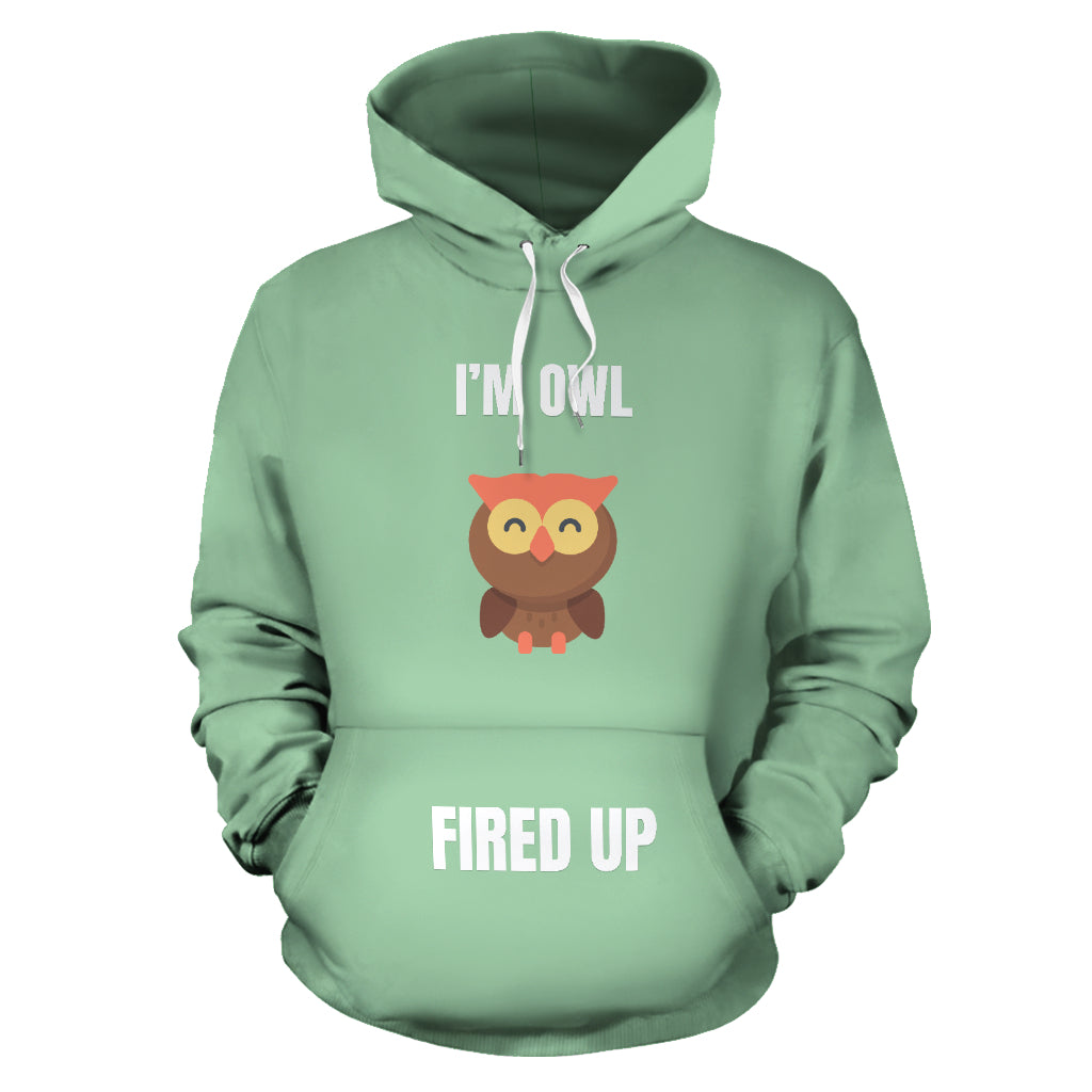 """I'M OWL FIRED UP"" HOODIE"