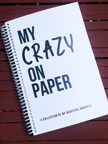 My Crazy on Paper Writing Journal