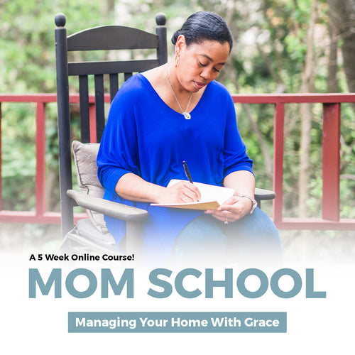 Mom School: Managing Your Home with Grace