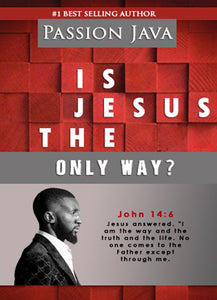 Is Jesus The Only Way ?