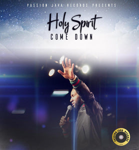Holy Spirit Come Down
