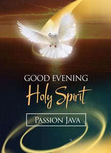 Good Evening Holy Spirit