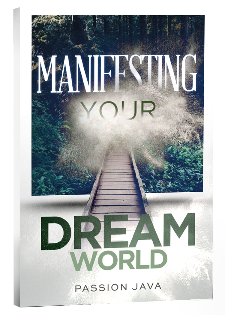 Manifesting Your Dream World