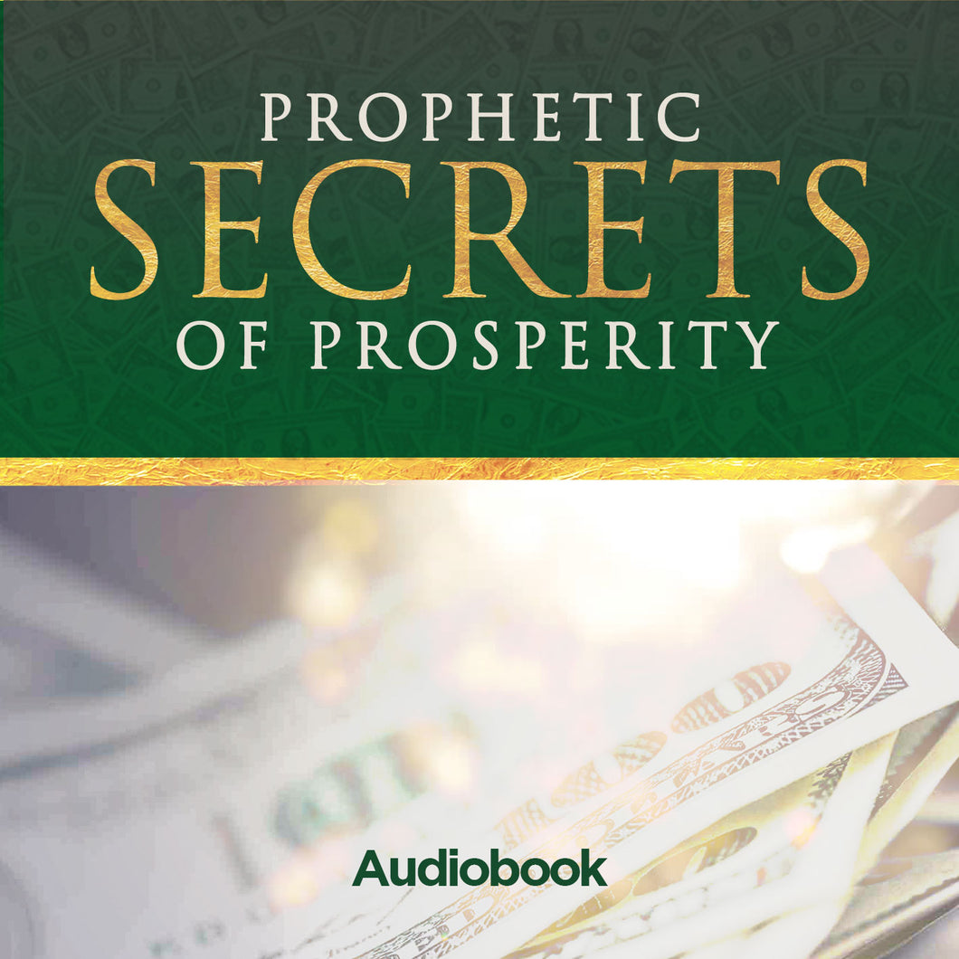Prophetic Secrets of Prosperity Audiobook
