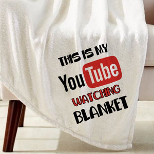 YouTube Watching Blanket Sublimation Transfer