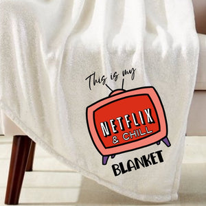 Netflix and Chill Blanket Sublimation Transfer