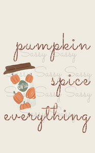 Pumpkin Spice Everything PNG - Digital File - NOT A PHYSICAL PRODUCT
