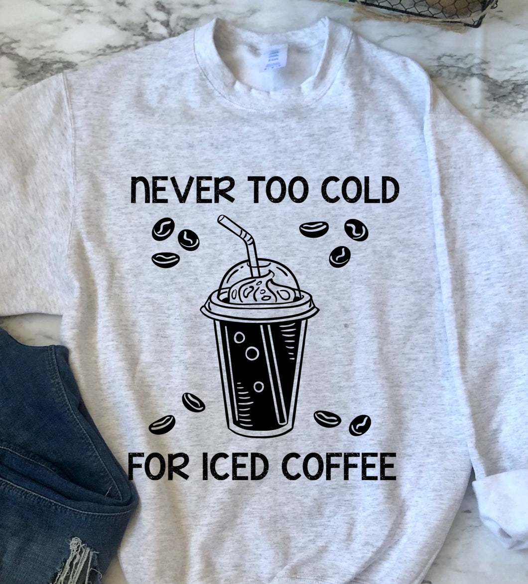 Never Too Cold For Iced Coffee Screen Print Transfer