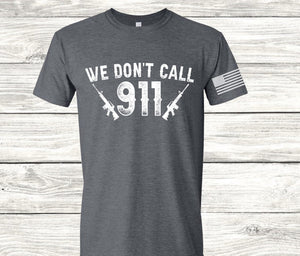 We Don't Call 911 Screen Print Transfer
