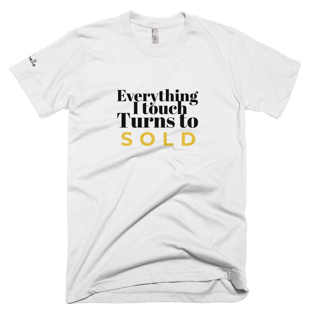 everything i touch turns to sold - tshirt